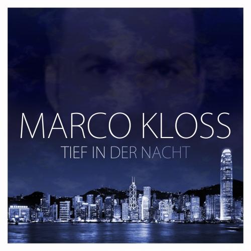 Marco Kloss - Tief in der Nacht
