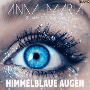 Anna-Maria Zimmermann - Himmelblaue Augen