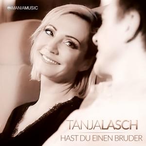 Tanja Lasch - Hast Du einen Bruder