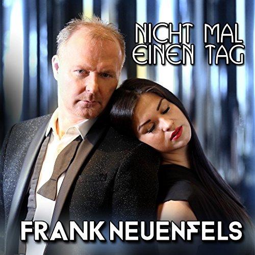 Frank Neuenfels  - Nicht mal einen Tag