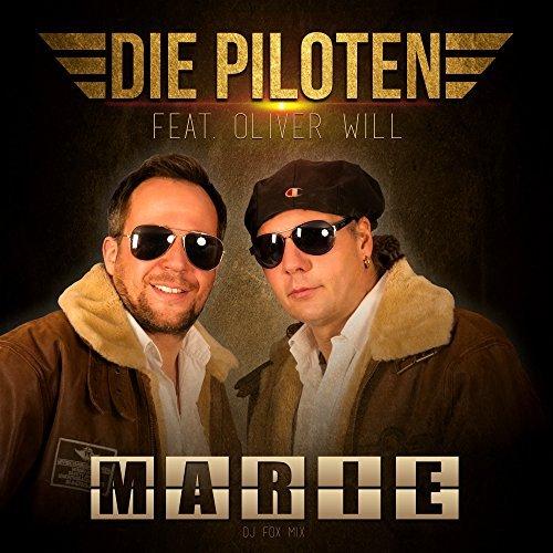 Die Piloten feat. Oliver Will - Marie