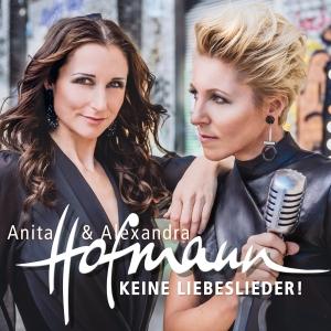 Anita & Alexandra Hofmann - Keine Liebeslieder