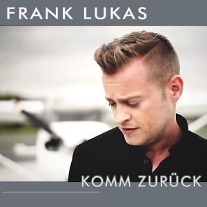 Frank Lukas - Komm zurück