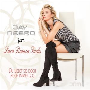 Jay Neero feat. Lara Bianca Fuchs - Du liebst sie doch noch immer 2.0