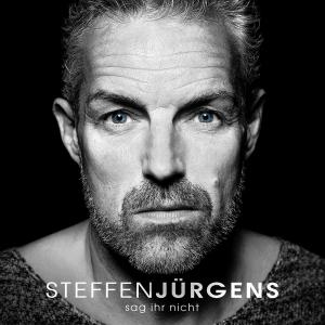 Steffen Jürgens - Sag ihr nicht