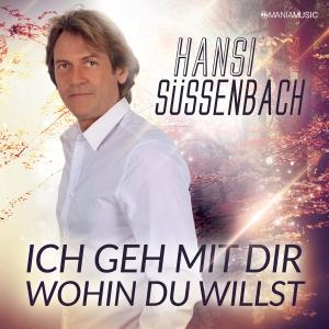Hansi Süssenbach - Ich geh mit Dir wohin Du willst