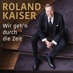 Roland Kaiser - Wir gehn durch die Zeit