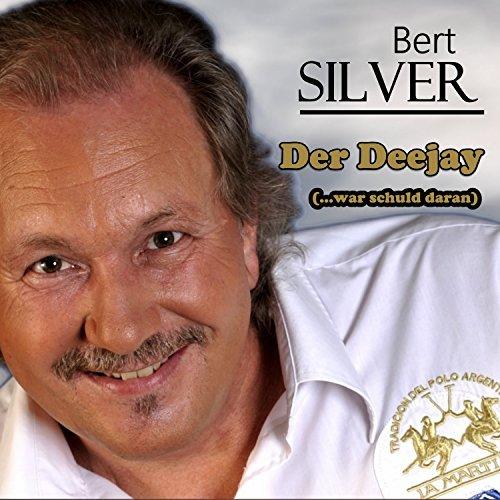 Bert Silver - Der Deejay (...war schuld daran)