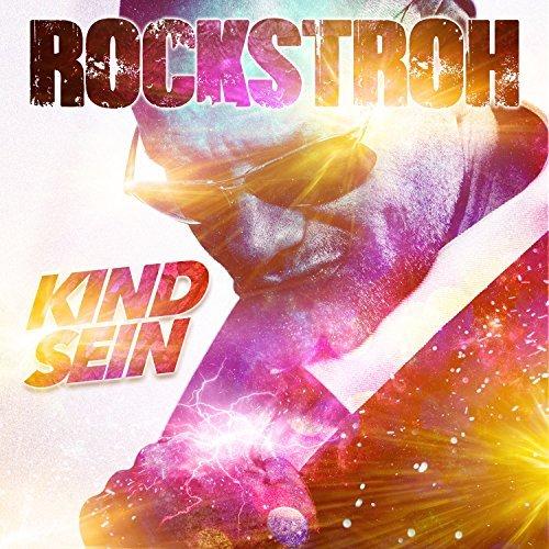Rockstroh - Kind sein