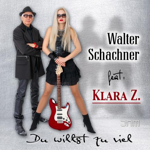 Walter Schachner feat. Klara Z. - Du willst zu viel