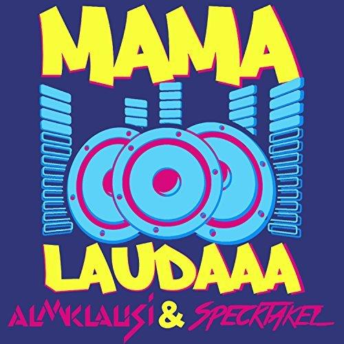 Almklausi & Specktakel - Mama Laudaaa