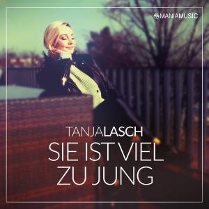 Tanja Lasch - Sie ist viel zu jung