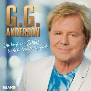 G.G. Anderson - Du hast im Schlaf seinen Namen gesagt