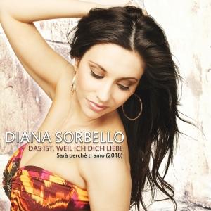 Diana Sorbello - Das ist, weil ich Dich liebe (2018)