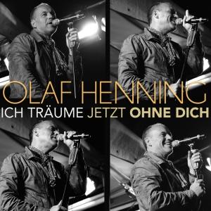 Olaf Henning - Ich träume jetzt ohne dich