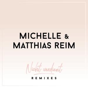 Michelle & Matthias Reim  - Nicht verdient