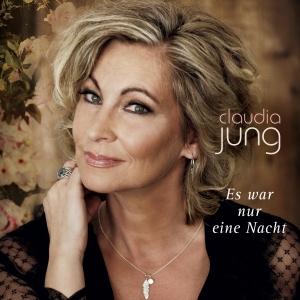 Claudia Jung - Es war nur eine Nacht