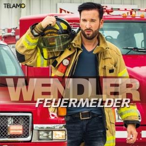 Michael Wendler - Feuermelder