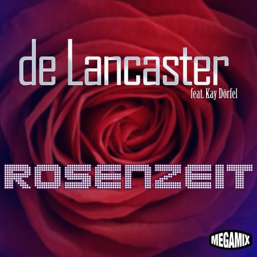 De Lancaster feat. Kay Dörfel - Rosenzeit