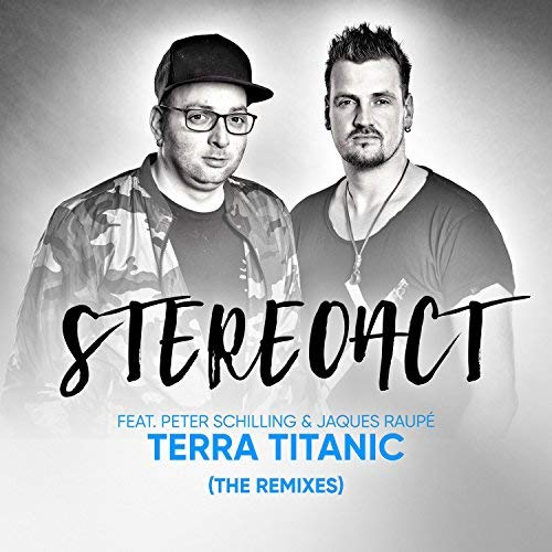 Stereoact & Jaques Raup� feat. Peter Schilling - Terra Titanic