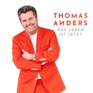 Thomas Anders - Das Leben ist jetzt