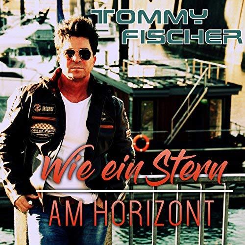 Tommy Fischer - Wie ein Stern am Horizont