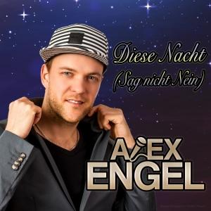 Alex Engel - Diese Nacht (Sag nicht Nein)