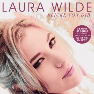 Laura Wilde - Blicke von Dir