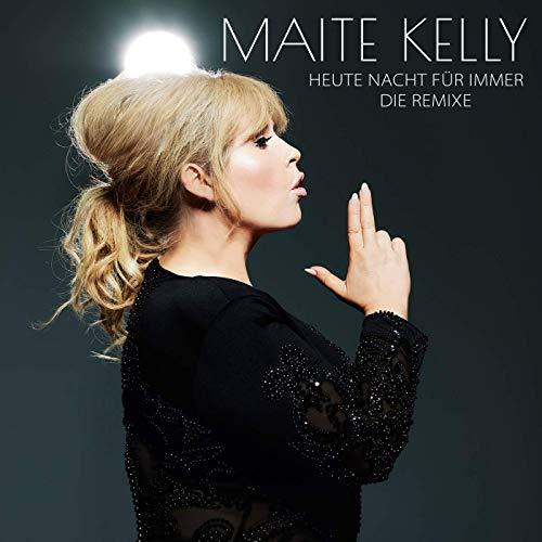 Maite Kelly  - Heute Nacht für immer