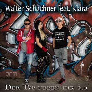 Walter Schachner feat. Klara - Der Typ neben ihr 2.0