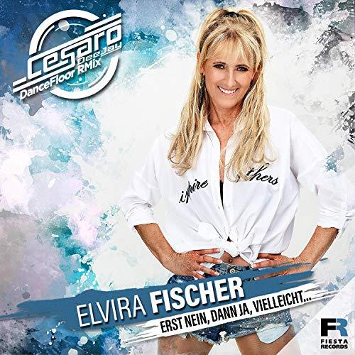 Elvira Fischer - Erst nein, dann ja, vielleicht