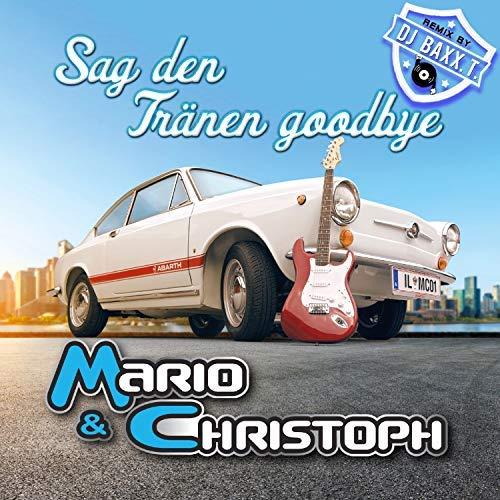 Mario & Christoph - Sag den Tränen goodbye
