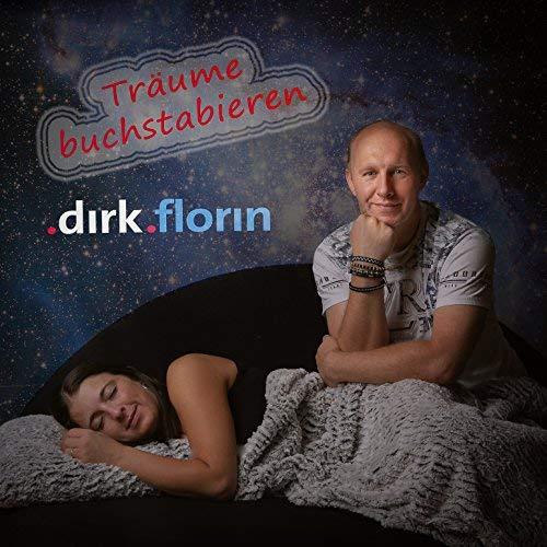 Dirk Florin - Träume buchstabieren