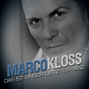 Marco Kloss - Das ist unser letzter Tanz