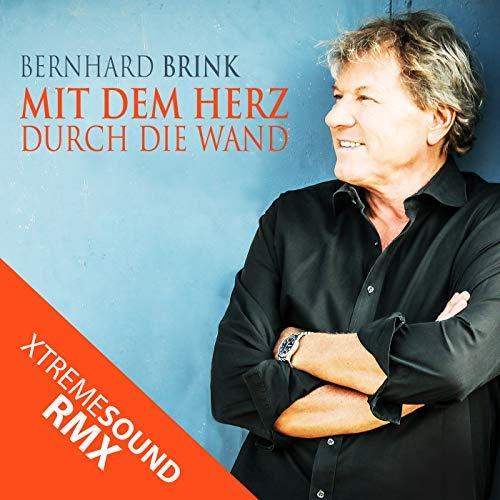 Bernhard Brink - Mit dem Herz durch die Wand (XTREME SOUND RMX)