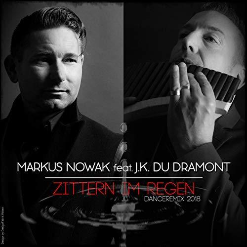 Markus Nowak feat. J.K. du Dramont - Zittern im Regen