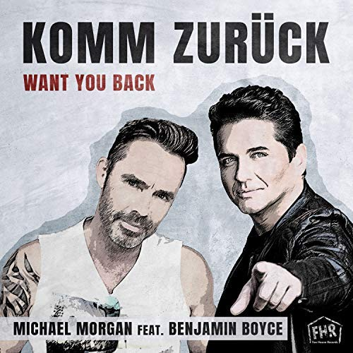 Michael Morgan feat. Benjamin Boyce - Komm Zurück (Want You Back)