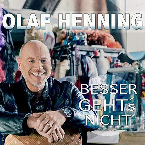 Olaf Henning - Besser geht´s nicht