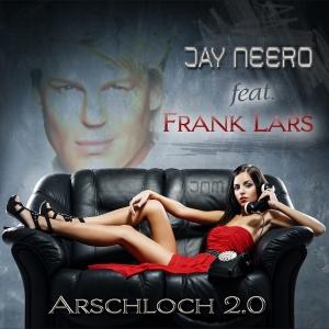 Jay Neero feat. Frank Lars - Arschloch 2.0 (JN vs. MB Rmx)