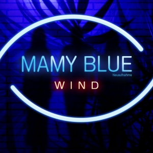 Wind - Mamy Blue (Neuaufnahme)