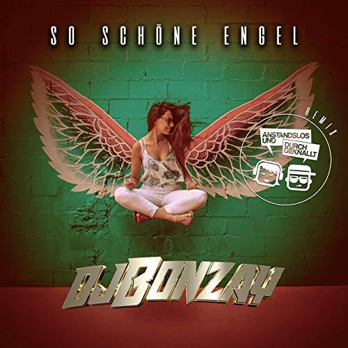 DJ Bonzay & Anstandslos & Durchgeknallt - So schöne Engel