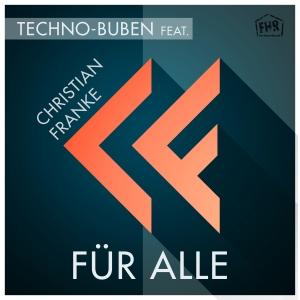 Techno-Buben feat. Christian Franke - Für alle