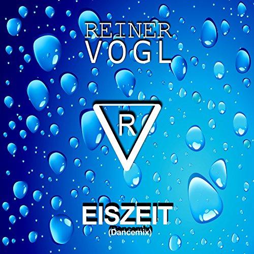 Reiner Vogl - Eiszeit (Dancemix)