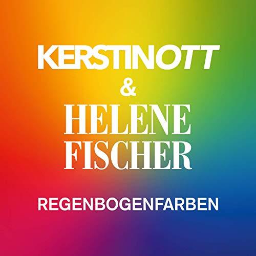 Kerstin Ott & Helene Fischer - Regenbogenfarben