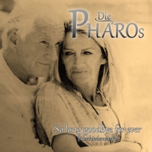 Die Pharos - So Long Goodbye For Ever