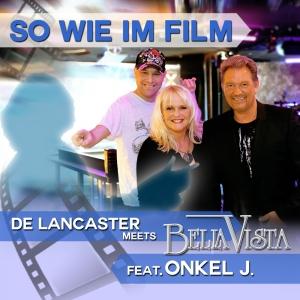 De Lancaster meets Bella Vista feat. Onkel J. - So wie im Film