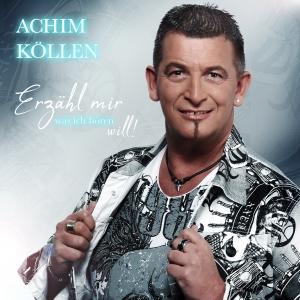 Achim Köllen - Erzähl mir was ich hören will