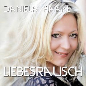 Daniela Haake - Liebesrausch