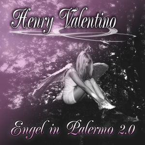 Henry Valentino - Engel in Palermo 2.0