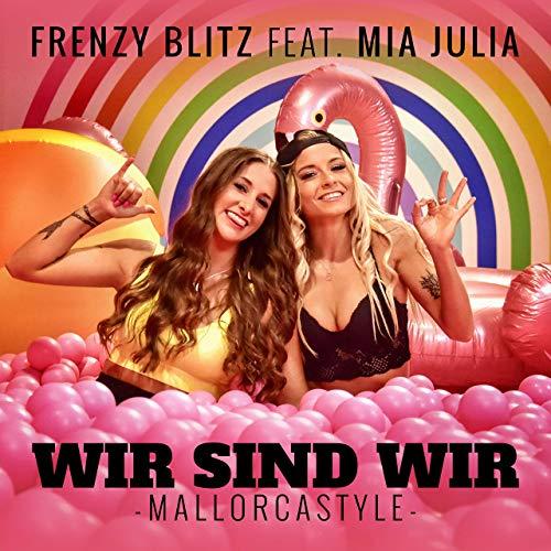 Frenzy Blitz feat. Mia Julia - Wir sind wir (Mallorcastyle)